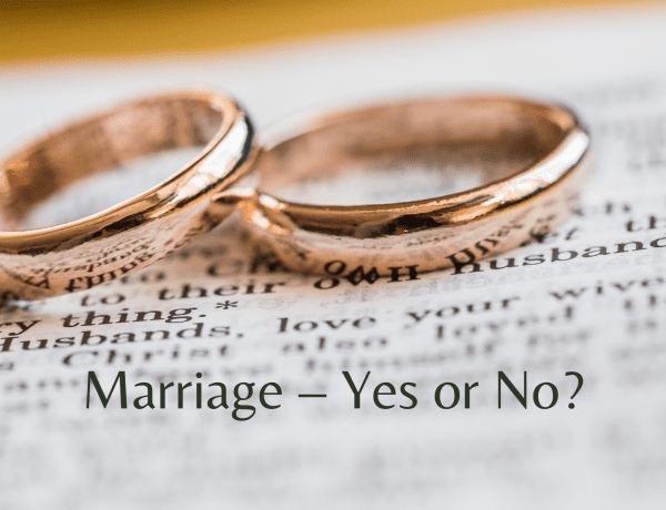 Marriage – Yes or No?