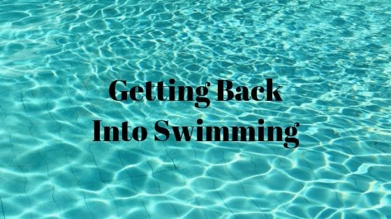Getting Back Into Swimming