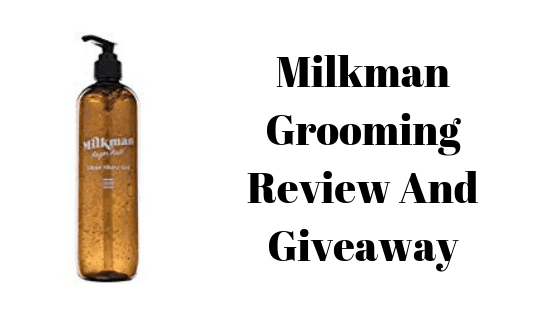Milkman Grooming Review And Giveaway