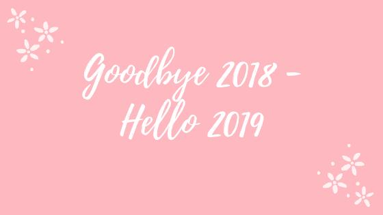 goodbye 2018 - hello 2019