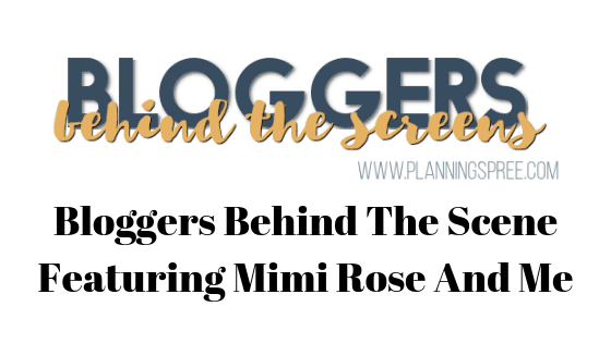 Bloggers Behind The Scene Featuring Mimi Rose And Me