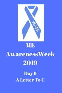 ME Awareness - Day 6 A letter to C