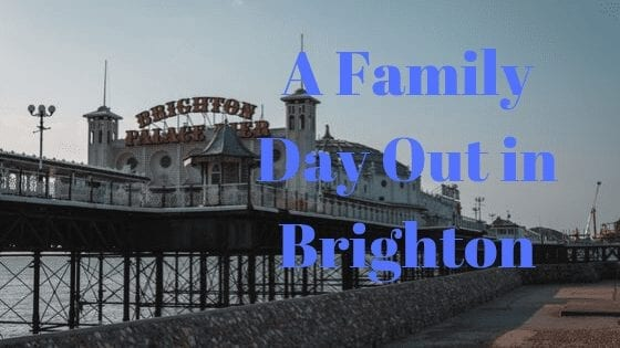 A Family Day Out in Brighton