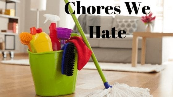 Chores We Hate