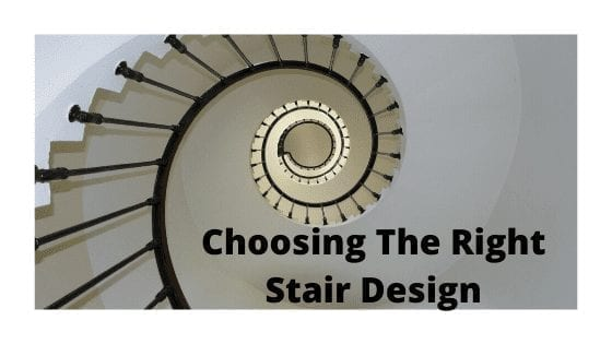 Choosing The Right Stair Design