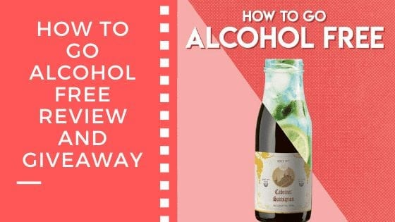How To Go Alcohol Free Review and Giveaway