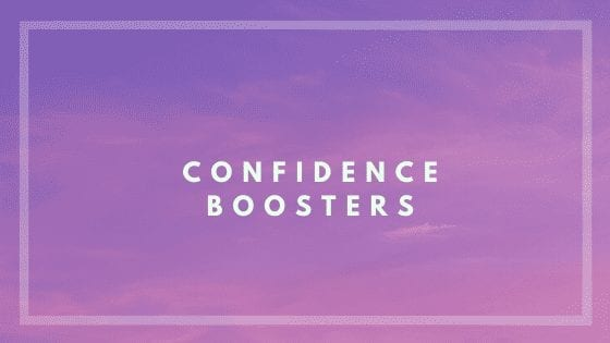 Confidence Boosters