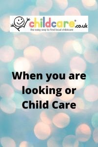 When you are looking or Child Care