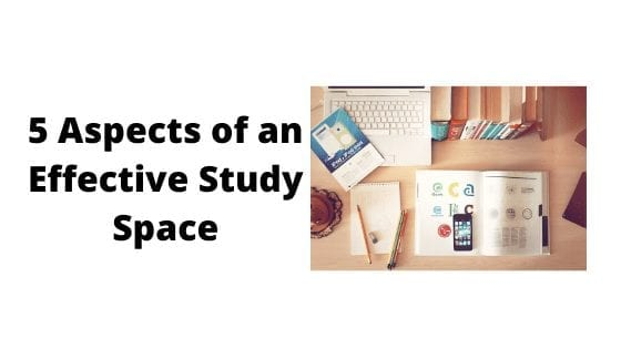 5 Aspects of an Effective Study Space