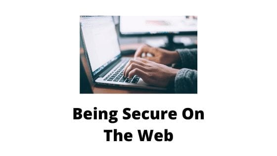 Being Secure On The Web