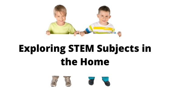 Exploring STEM Subjects in the Home