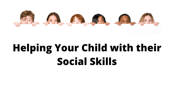 Helping Your Child with their Social Skills