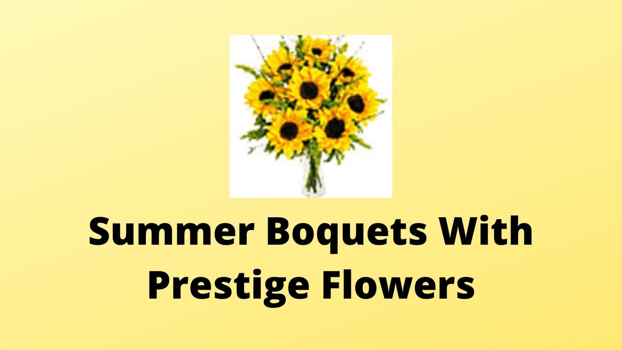 Summer Boquets With Prestige Flowers