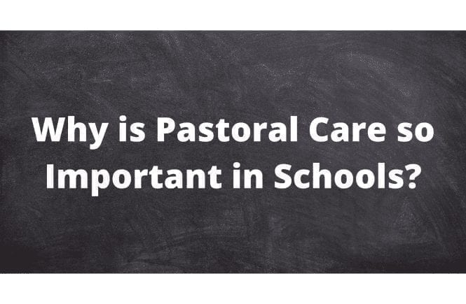 Why is Pastoral Care so Important in Schools?