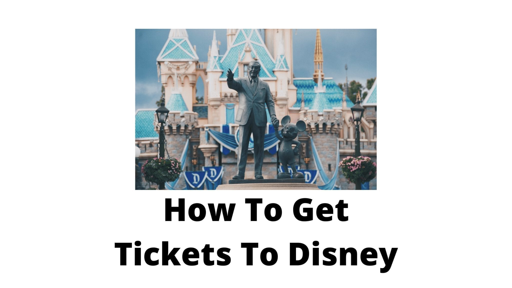 How To Get Tickets To Disney