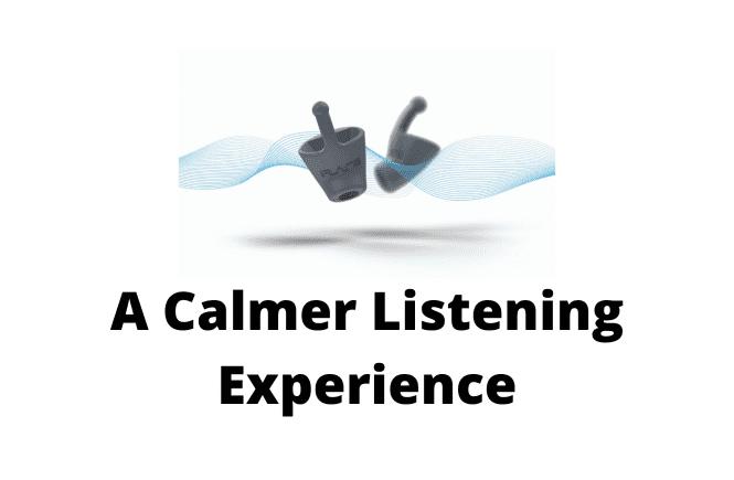 A Calmer Listening Experience