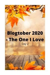 Blogtober 2020 - The One I Love
