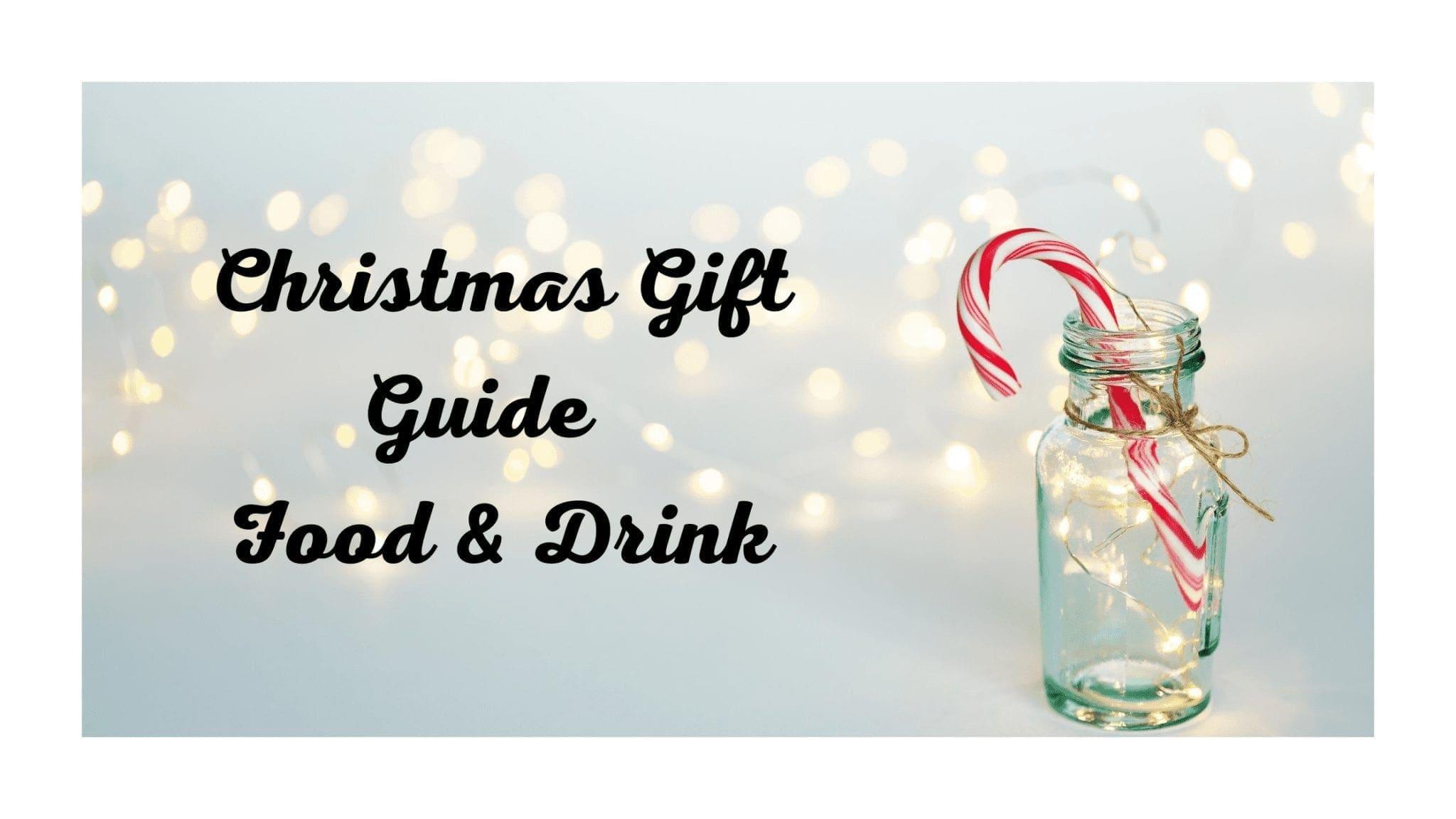 Christmas Gift Guide - Food & Drink