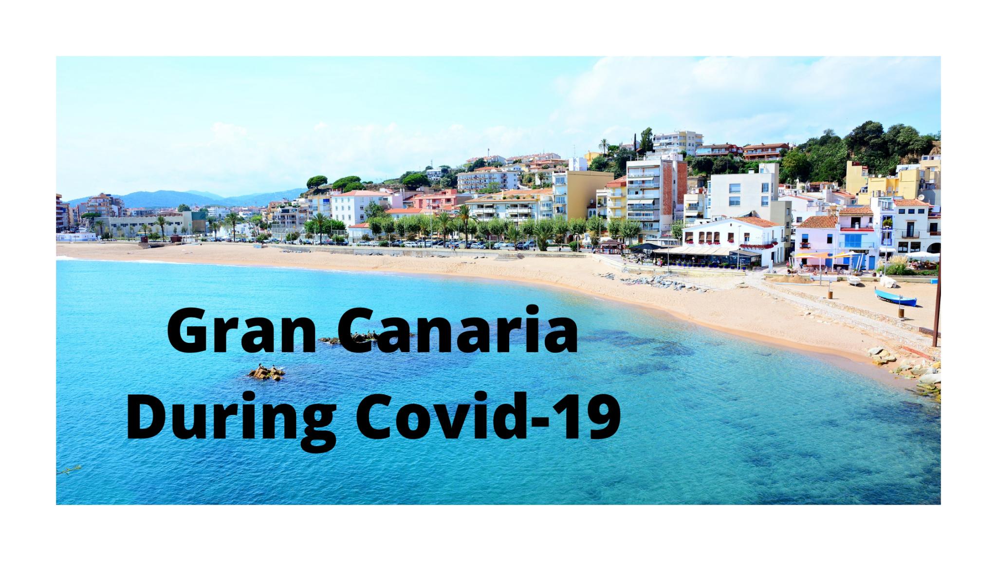 Gran Canaria During Covid-19