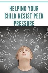 Helping Your Child Resist Peer Pressure