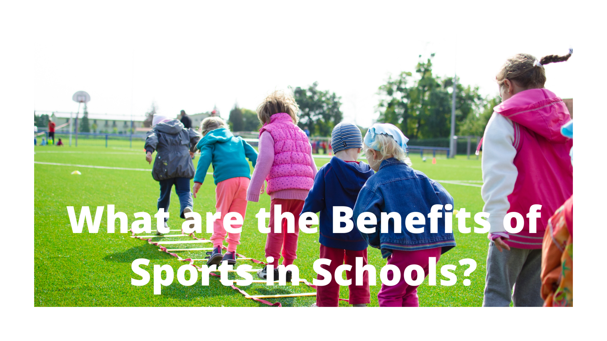 What are the Benefits of Sports in Schools?