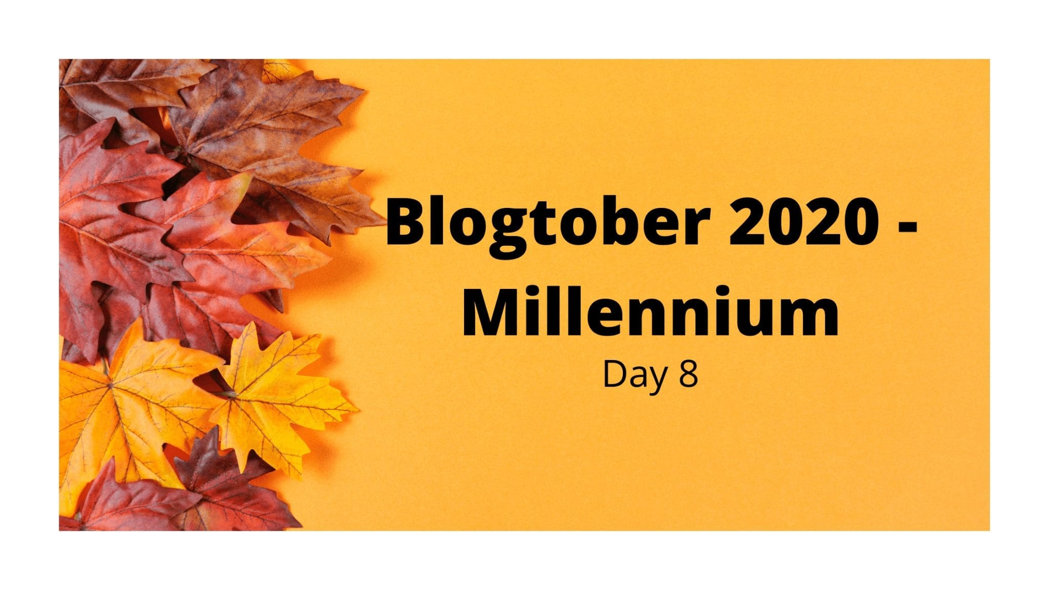 Blogtober 2020 - Millennium