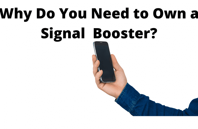 Why Do You Need to Own a Signal Booster?