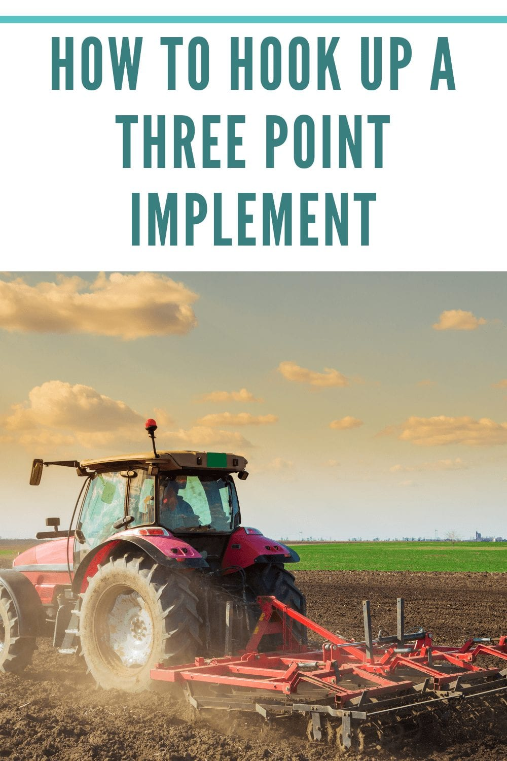 How To Hook Up a Three Point Implement