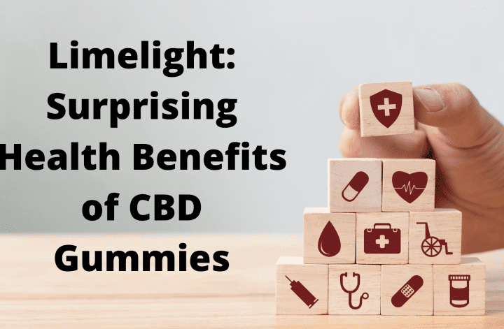 Limelight_ Surprising Health Benefits of CBD Gummies