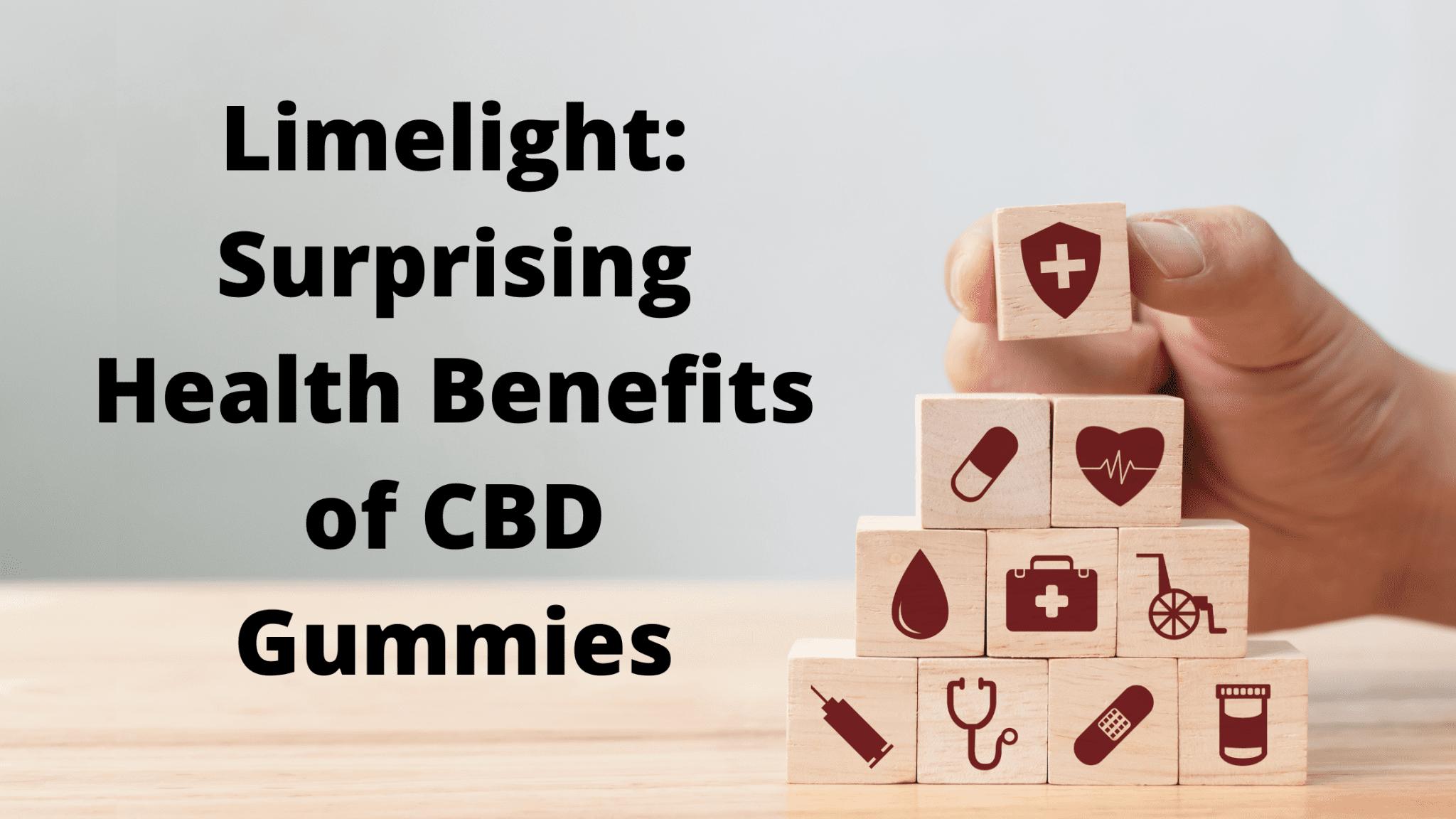 Limelight_ Surprising Health Benefits of CBD Gummies
