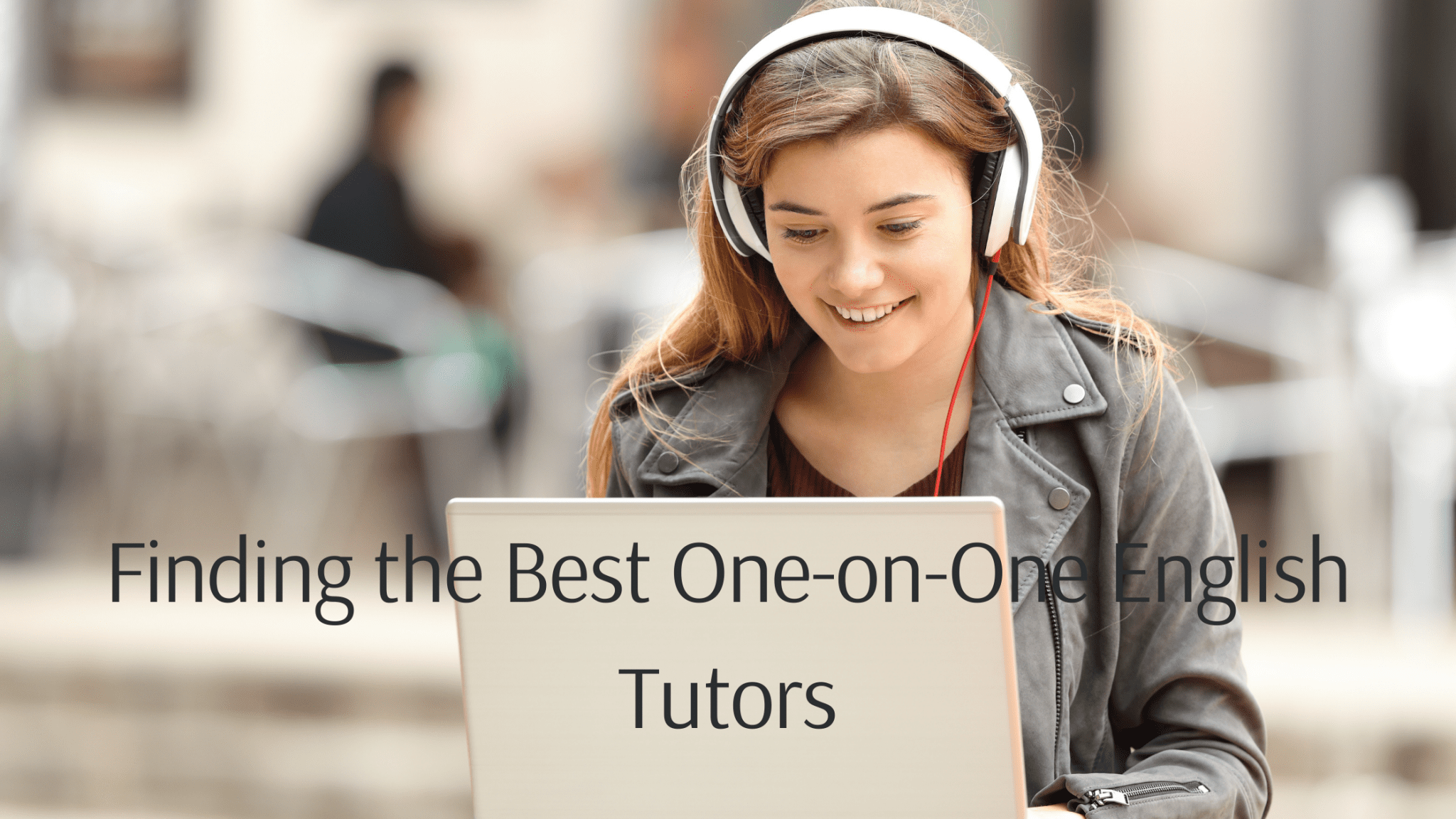 Finding the Best One-on-One English Tutors