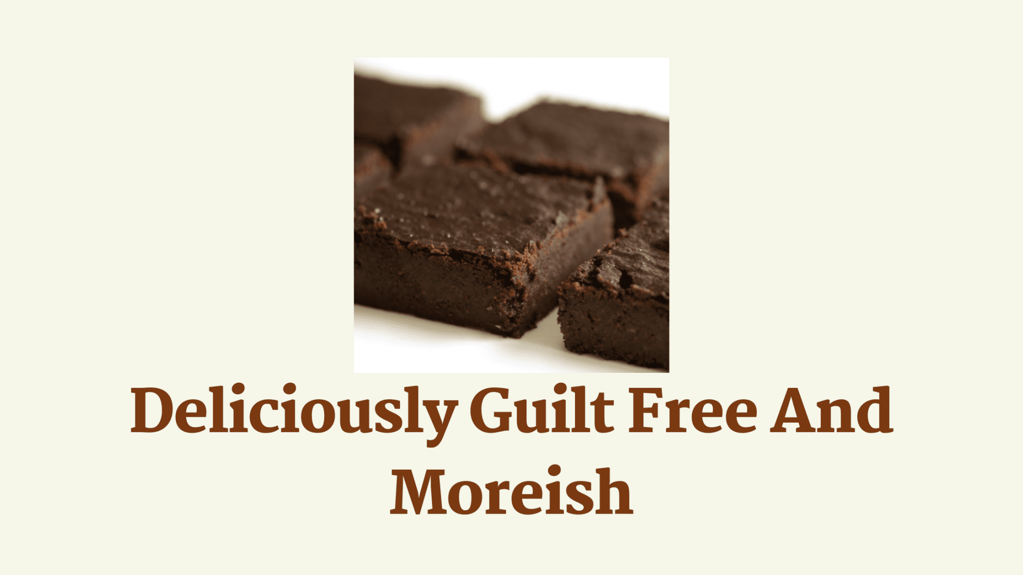 Deliciously Guilt Free And Moreish
