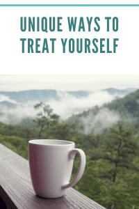 Unique ways to Treat Yourself