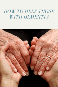 How to help those with Dementia