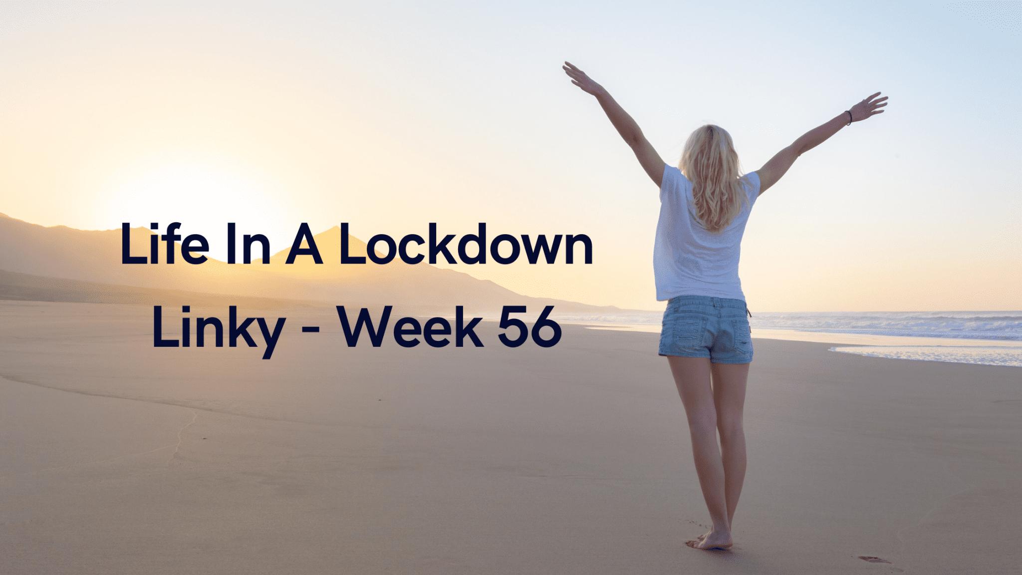 Life In A Lockdown Linky - Week 56