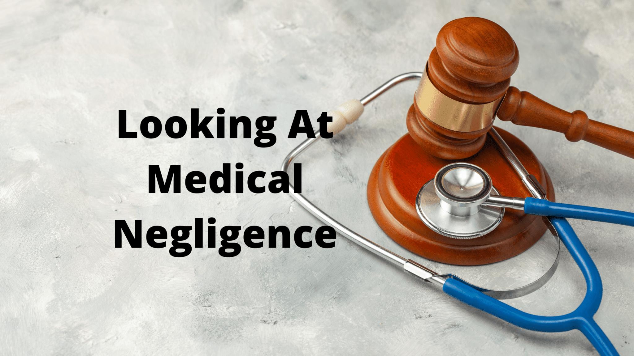 Looking At Medical Negligence