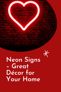 Neon Signs – Great Décor for Your Home