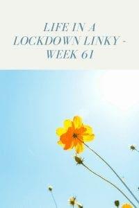 Life In A Lockdown Linky - Week 61
