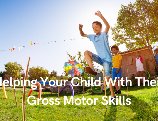 Helping Your Child With Their Gross Motor Skills
