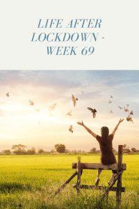 Life After Lockdown - Week 69