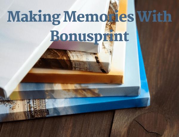 Making Memories With Bonusprint