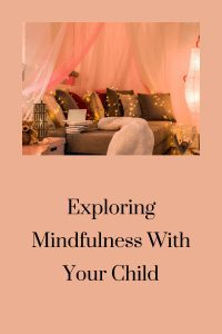 Exploring Mindfulness With Your Child