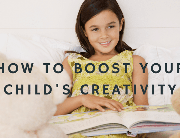 How To Boost Your Child's Creativity