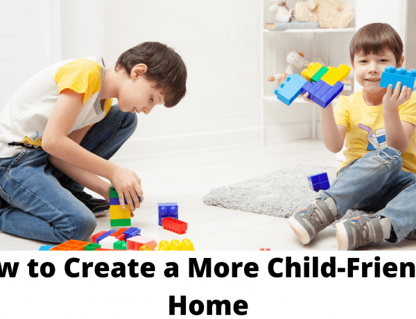 How to Create a More Child-Friendly Home