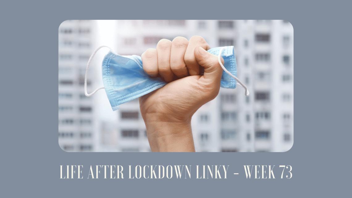 Life After Lockdown Linky - Week 73