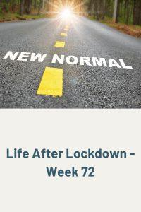 Life After Lockdown - Week 72