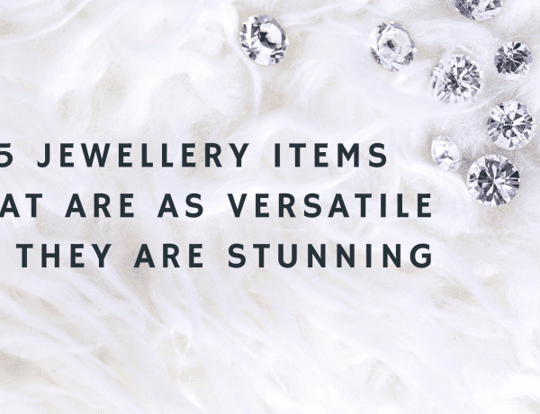 5 Jewellery Items that are as Versatile as they are Stunning