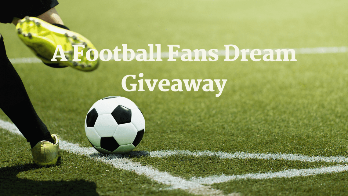 A Football Fans Dream Giveaway