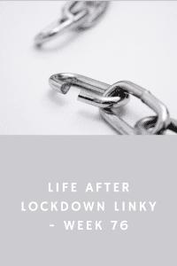 Life After Lockdown Linky - Week 76